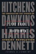 Four Horsemen The Conversation That Sparked an Atheist Revolution