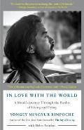 In Love with the World A Monks Journey Through the Bardos of Living & Dying