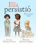 Ella Persisti?: 13 Mujeres Americanas Que Cambiaron El Mundo