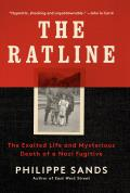The Ratline: The Exalted Life and Mysterious Death of a Nazi Fugitive