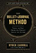 Bullet Journal Method Track the Past Order the Present Design the Future