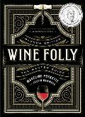 Wine Folly Magnum Edition The Master Guide