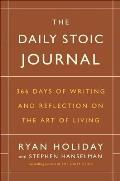 Daily Stoic Journal 366 Days of Writing & Reflection on the Art of Living