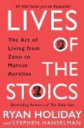 Lives of the Stoics The Art of Living from Zeno to Marcus Aurelius