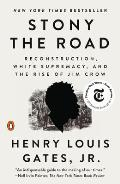 Stony the Road Reconstruction White Supremacy & the Rise of Jim Crow