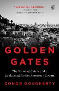 Golden Gates The Housing Crisis & a Reckoning for the American Dream