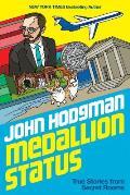 Medallion Status: True Stories From Secret Rooms