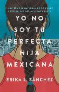 Yo No Soy Tu Perfecta Hija Mexicana