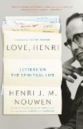 Love Henri Letters on the Spiritual Life