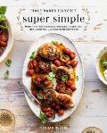 Half Baked Harvest Super Simple More Than 125 Recipes for Instant Overnight Meal Prepped & Easy Comfort Foods