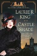 Castle Shade A novel of suspense featuring Mary Russell & Sherlock Holmes