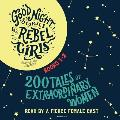 Good Night Stories for Rebel Girls Books 1 2 200 Tales of Extraordinary Women