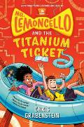 Lemoncello 05 Mr Lemoncello & the Titanium Ticket