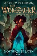 Wingfeather Saga 02 North or Be Eaten
