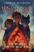 Wingfeather Saga 04 The Warden & the Wolf King