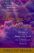 Reaching To Heaven A Spiritual Journey