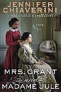 Mrs Grant & Madame Jule