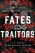 Fates & Traitors A Novel of John Wilkes Booth
