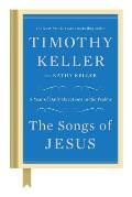 Songs of Jesus A Year of Daily Devotions in the Psalms