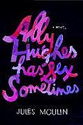 Ally Hughes Has Sex Sometimes