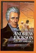 Andrew Jackson & His America