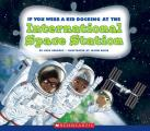 If You Were a Kid Docking at the International Space Station (If You Were a Kid)