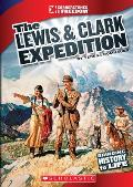 The Lewis & Clark Expedition (Cornerstones of Freedom: Third Series)