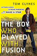 Boy Who Played with Fusion Extreme Science Extreme Parenting & How to Make a Star