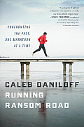 Running Ransom Road: Confronting the Past, One Marathon at a Time
