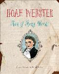 Noah Webster Man of Many Words