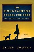 Mountaintop School for Dogs & Other Second Chances