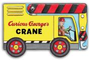 Curious George's Crane (Mini Movers Shaped Board Books)