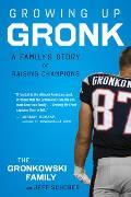 Growing Up Gronk