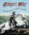 Cowgirl Way Hats Off to Americas Women of the West