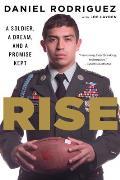 Rise A Soldier a Dream & a Promise Kept