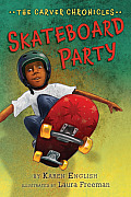 The Skateboard Party (The Carver Chronicles #2)
