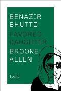 Benazir Bhutto Favored Daughter