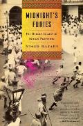 Midnights Furies The Deadly Legacy of Indias Partition