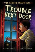 Trouble Next Door (The Carver Chronicles #4)