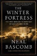 Winter Fortress The Epic Mission to Sabotage Hitlers Atomic Bomb