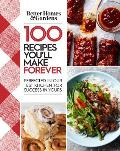 Better Homes & Gardens 100 Recipes Youll Make Forever Perfected in Our Test Kitchen for Success in Yours