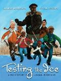 Testing the Ice a True Story About Jackie Robinson