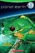 Wild Amazon Planet Earth Scholastic Reader Level 3