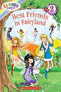 Rainbow Magic Best Friends in Fairyland