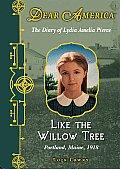 Dear America Like the Willow Tree The Diary of Lydia Amelia Pierce