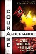 Courage & Defiance Stories of Spies Saboteurs & Survivors in World War II Denmark Stories of Spies Saboteurs & Survivors in World War II Den