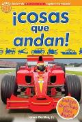 Lector de Scholastic Explora Tu Mundo Nivel 1: ?cosas Que Andan! (Things That Go!): (spanish Language Edition of Scholastic Discover More Reader Level