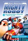 Ricky Ricottas Mighty Robot 09 vs the Unpleasant Penguins from Pluto Ricky Ricottas Mighty Robot