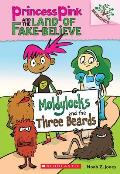 Princess Pink 01 Princess Pink & the Land of Fake Believe 01 Moldylocks & the Three Beards Branches Growing Readers