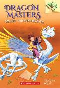 Dragon Masters 02 Saving the Sun Dragon Branches Growing Readers